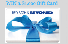 Bed Bath & Beyond Contest – WIN a $1,000 Gift Card