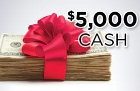 WIN $5,000 PLUS many more prizes!
