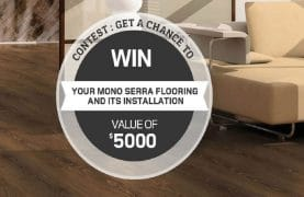 WIN your Mono Serra flooring and its installation